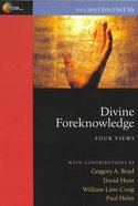 Divine Foreknowledge: Four Views (Spectrum Multiview Series) Paperback