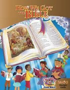 Dlc A2: How We Got the Bible Student's Guide Ages 7-9 (Discipleland Level 2, Ages 7-9, Qtrs Abcd Series)