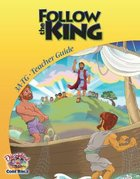 Dlc A3: Follow the King Teacher's Guide Ages 8-10 (Discipleland Level 3, Ages 8-10, Qtrs Abcd Series)