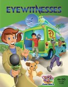 Dlc A4: Eyewitnesses Student's Guide Ages 9-11 (Discipleland Level 4, Ages 9-11, Qtrs Abcd Series) Paperback