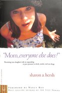 Mom, Everyone Else Does! Paperback