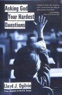 Asking God Your Hardest Questions Paperback