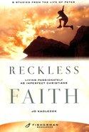 Reckless Faith (Fisherman Resource Studies) Paperback