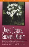 Doing Justice, Showing Mercy (Fisherman Bible Studyguide Series) Paperback