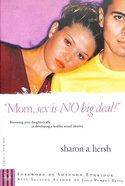 Mom, Sex is No Big Deal! Paperback