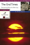 End Times, The: Discovering What the Bible Says (Fisherman Bible Studyguide Series) Paperback