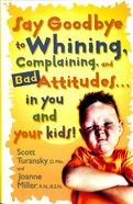 Say Goodbye to Whining Paperback
