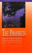 Prophets, The: God's Truth Tellers (Fisherman Bible Studyguide Series) Paperback