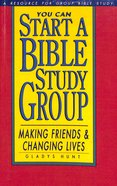 You Can Start a Bible Study Group Paperback