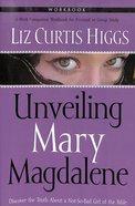 Unveiling Mary Magdalene (Workbook) Paperback