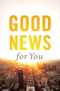 Good News For You (Pack Of 25) Booklet
