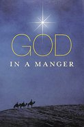God in a Manger (Pack Of 25) Booklet