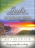 God's Greatest Hits: Be Thou My Vision