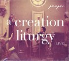 A Creation Liturgy (Live) CD