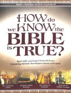 How Do We Know the Bible is True? DVD