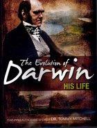 The Evolution of Darwin: His Life