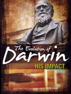The Evolution of Darwin: His Impact