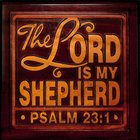 Wooden Wall Plaque: The Lord is My Shepherd, Psalm 23:1