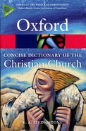 The Concise Oxford Dictionary of the Christian Church (3rd Edition)