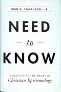 Need to Know: Vocation as the Heart of Christian Epistemology Hardback