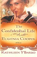 The Confidential Life of Eugenia Cooper (#01 in Women Of The West (Y'Barbo) Series) Paperback
