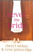 Never the Bride Paperback