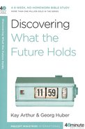 40 Mbs: Discovering What the Future Holds (40 Minute Bible Study Series)