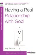 Having a Real Relationship With God (40 Minute Bible Study Series) Paperback