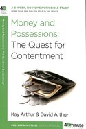 Money and Possessions: The Quest For Contentment (40 Minute Bible Study Series)