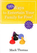 99 Ways to Entertain Your Family For Free Paperback