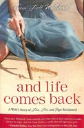 And Life Comes Back Paperback