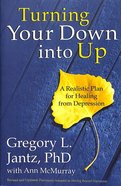 Turning Your Down Into Up Paperback