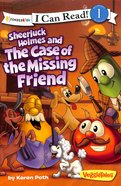 Sheerluck Holmes and the Case of the Missing Friend (I Can Read!1/veggietales Series)