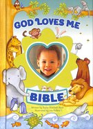 God Loves Me Bible (Newly Illustrated Edition) Hardback
