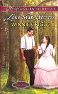 Lone Star Heiress (Love Inspired Series Historical) eBook
