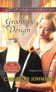 Groom By Design (Love Inspired Series Historical) eBook