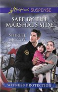 Safe By the Marshal's Side (Love Inspired Suspense Series) eBook