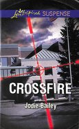 Crossfire (Love Inspired Suspense Series) eBook