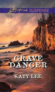 Grave Danger (Love Inspired Suspense Series) eBook