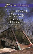 Collateral Damage (Love Inspired Suspense Series) eBook