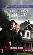 Protective Instincts (Love Inspired Suspense Series) eBook