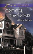 Critical Diagnosis (Love Inspired Suspense Series) eBook