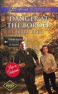 Danger At the Border (Love Inspired Suspense Series) eBook