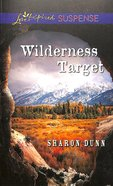 Wilderness Target (Love Inspired Suspense Series) eBook