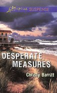 Desperate Measures (Love Inspired Suspense Series) eBook