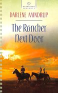 The Rancher Next Door (#1099 in Heartsong Series) eBook