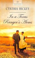 In a Texas Ranger's Arms (#1101 in Heartsong Series) Mass Market