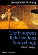 The European Reformations Sourcebook (2nd Edition) Paperback