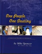 One People, One Destiny: A Christian History of Australia Hardback