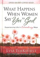 What Happens When Women Say Yes to God (Deluxe Edition) Hardback